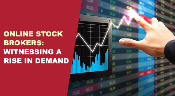 Online Stock Brokers: Witnessing A Rise In Demand